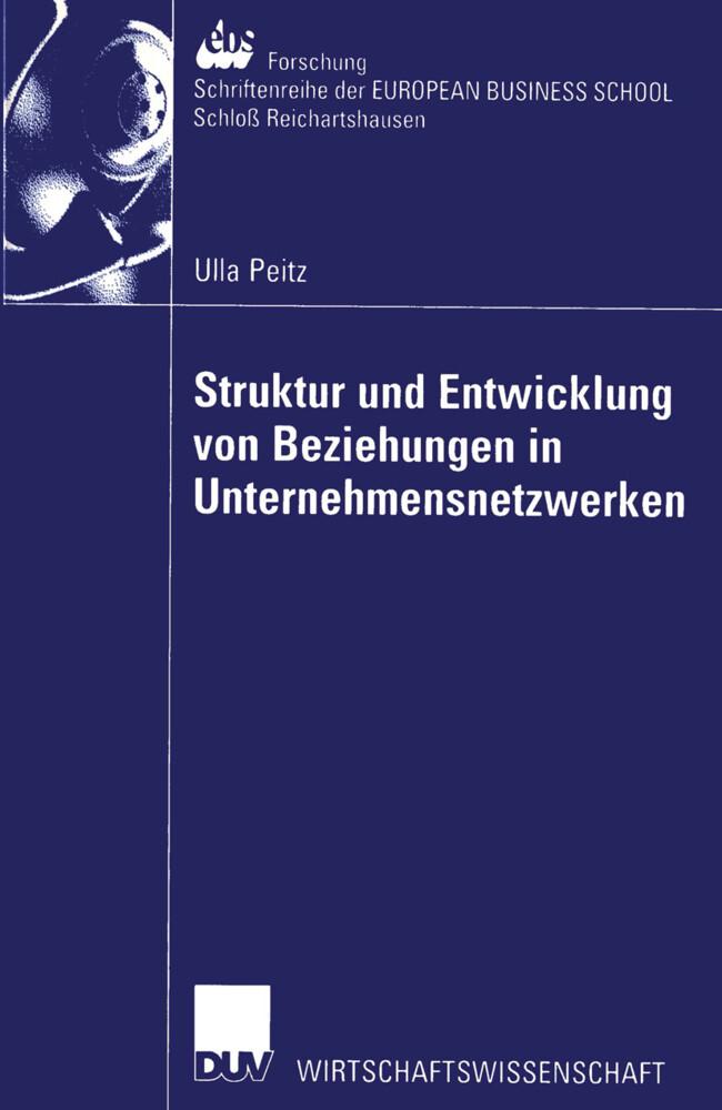 Struktur und Entwicklung von Beziehungen in Unternehmensnetzwerken als Buch