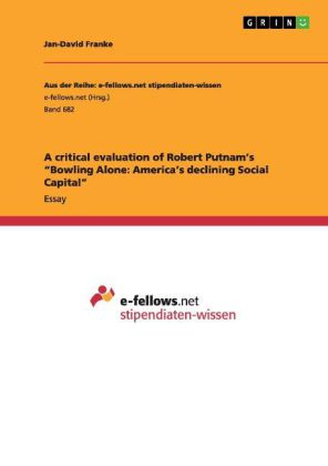 A critical evaluation of Robert Putnam´s Bowlin...