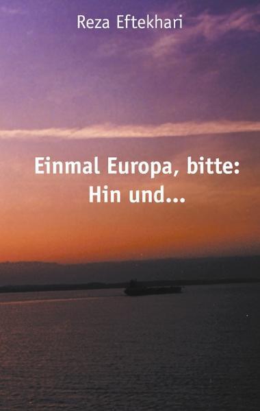 Einmal Europa, bitte: Hin und ... als Buch