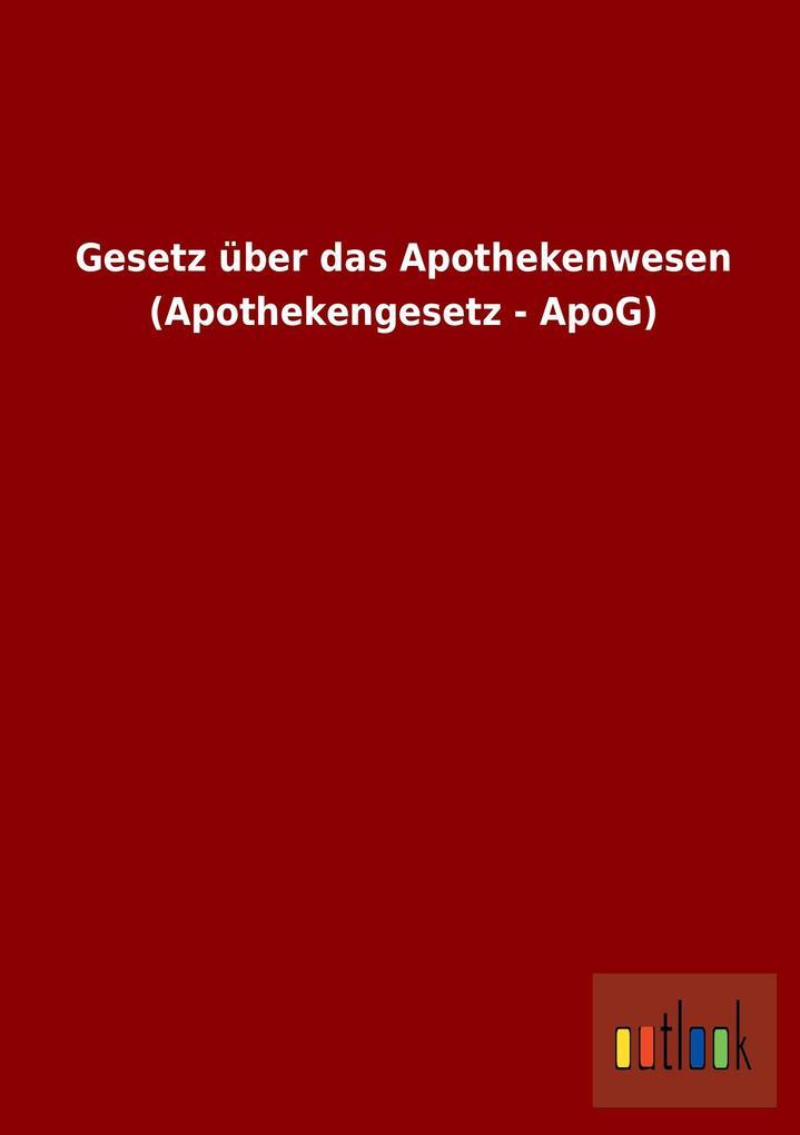 Gesetz über das Apothekenwesen (Apothekengesetz...