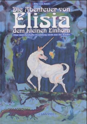 Die Abenteuer von Elisia dem kleinen Einhorn als Buch