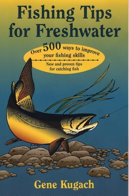 Fishing Tips for Freshwater: Over 500 Ways to Improve Your Fishing Skills als Taschenbuch