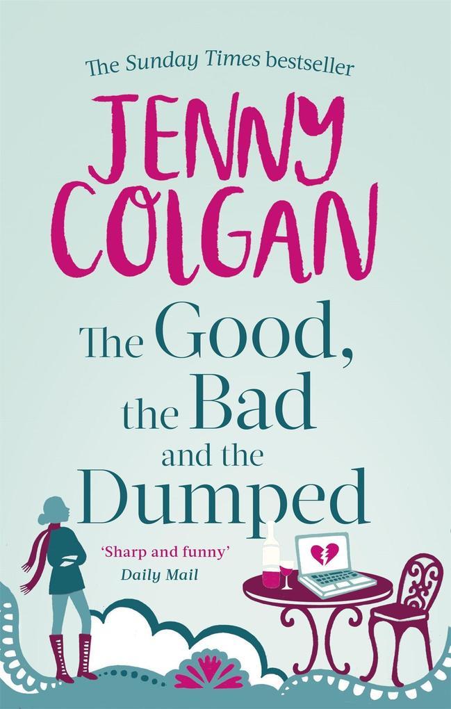 The Good, the Bad and the Dumped als Taschenbuch von Jenny Colgan