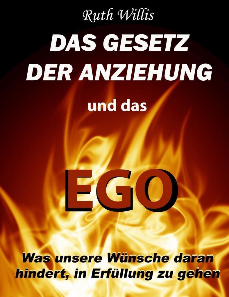 Das Gesetz der Anziehung und das Ego als eBook ...