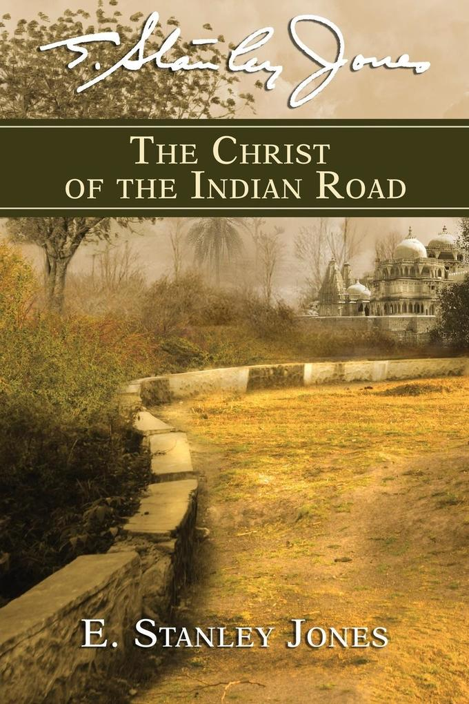 The Christ of the Indian Road als Taschenbuch