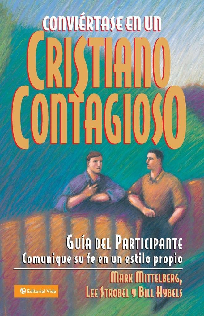 Conviertase en un Cristiano Contagioso = Becoming a Contagious Christian als Taschenbuch