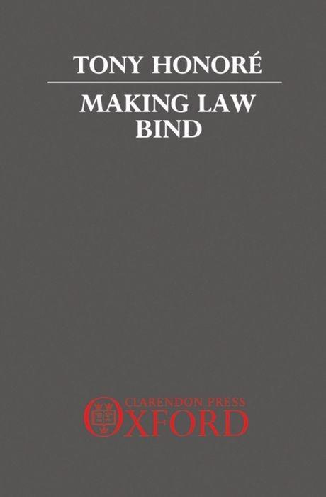 Making Law Bind: Essays Legal and Philosophical als Buch