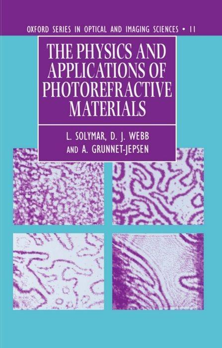 The Physics and Applications of Photorefractive Materials als Buch
