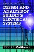 Introduction to the Design and Analysis of Building Electrical Systems als Buch