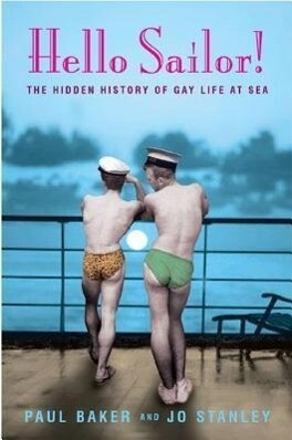 Hello Sailor!: The Hidden History of Gay Life at Sea als Buch