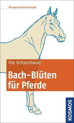 Bach-Blüten für Pferde kompakt als Buch