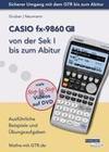 CASIO fx-9860 GII von der Sek I bis zum Abitur