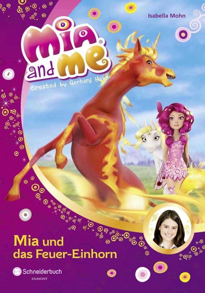 Mia and me 07: Mia und das Feuer-Einhorn als Buch von Isabella Mohn