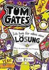 Tom Gates 05. Ich hab für alles eine Lösung