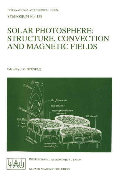 Solar Photosphere: Structure, Convection, and Magnetic Fields: Proceedings of the 138th Symposium of the International Astronomical Union Held in Kiev als Buch