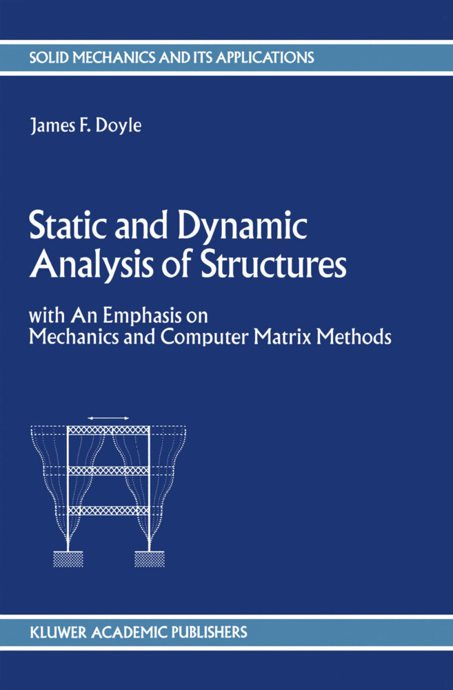 Static and Dynamic Analysis of Structures als Buch