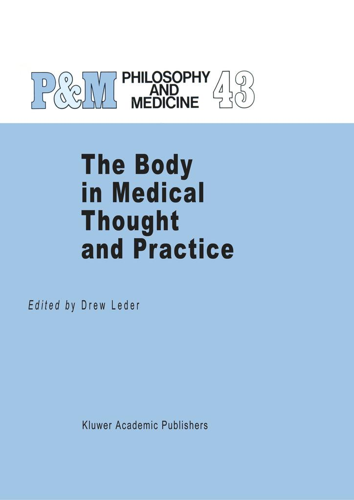 The Body in Medical Thought and Practice als Buch