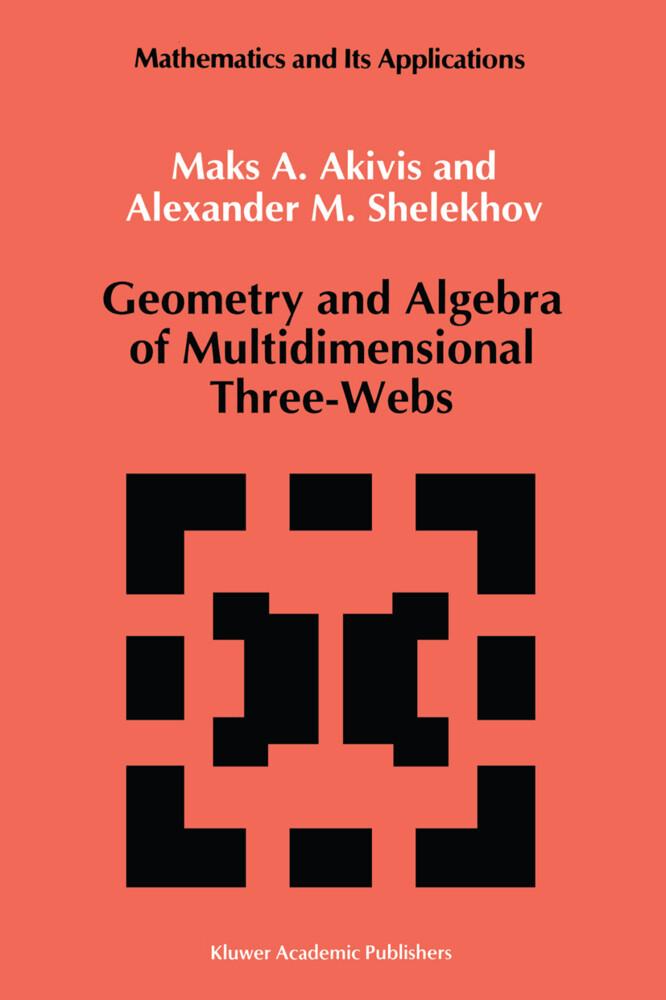 Geometry and Algebra of Multidimensional Three-Webs als Buch