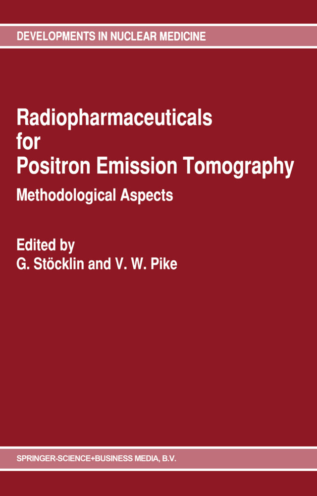 Radiopharmaceuticals for Positron Emission Tomography - Methodological Aspects als Buch