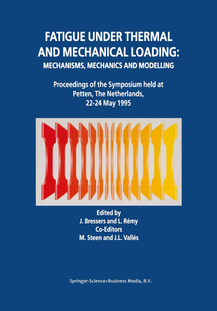 Fatigue under Thermal and Mechanical Loading: Mechanisms, Mechanics and Modelling als Buch