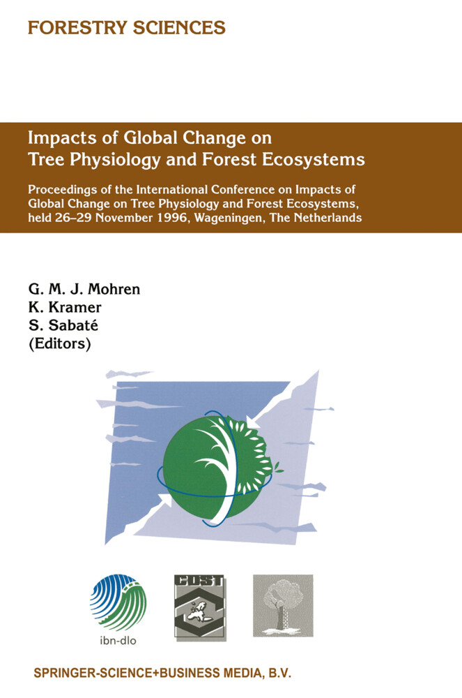 Impacts of Global Change on Tree Physiology and Forest Ecosystems: Proceedings of the International Conference on Impacts of Global Change on Tree Phy als Buch