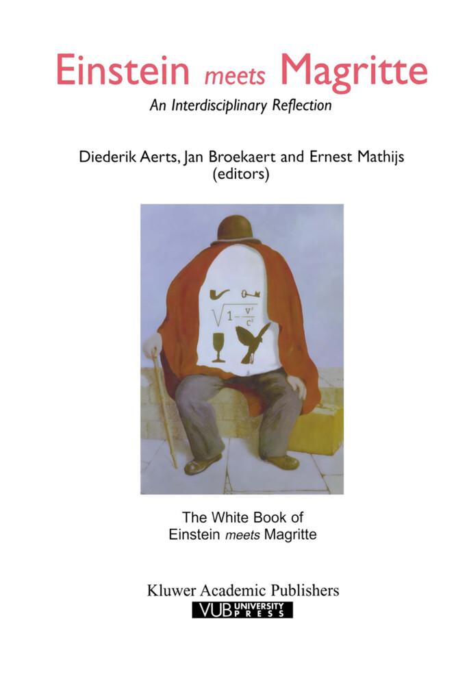 """Einstein Meets Magritte: An Interdisciplinary Reflection: The White Book of """"einstein Meets Magritte"""" als Buch"""