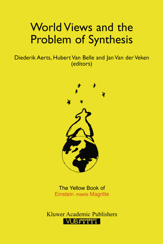 "World Views and the Problem of Synthesis: The Yellow Book of ""einstein Meets Magritte"" als Buch"