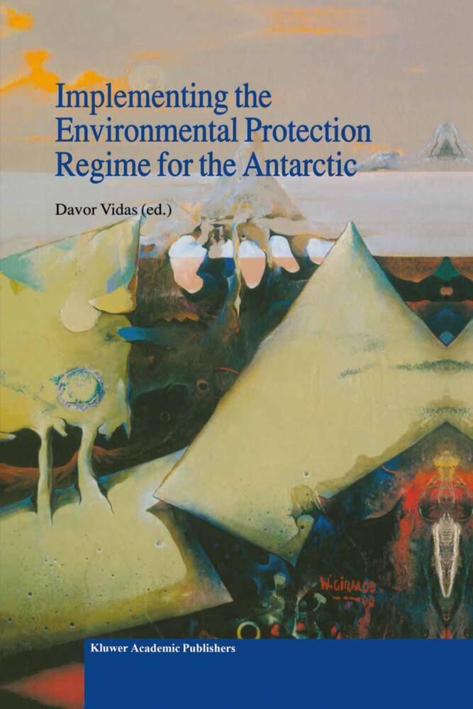 Implementing the Environmental Protection Regime for the Antarctic als Buch