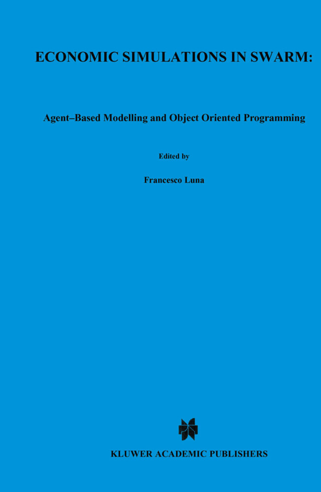 Economic Simulations in Swarm: Agent-Based Modelling and Object Oriented Programming als Buch