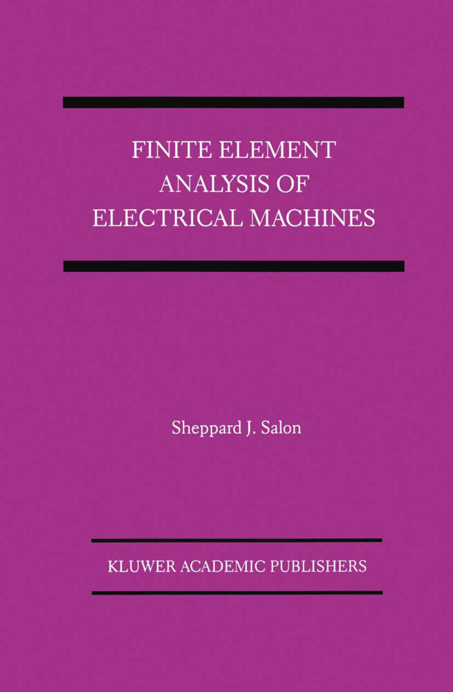 Finite Element Analysis of Electrical Machines als Buch