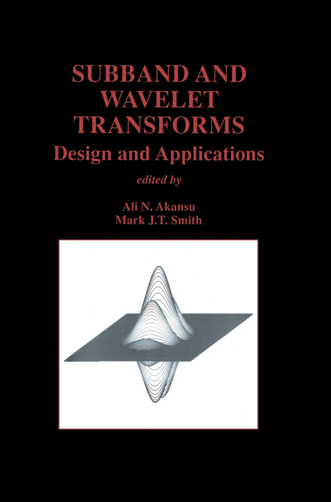 Subband and Wavelet Transforms: Design and Applications als Buch