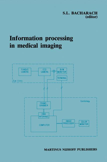 Information Processing in Medical Imaging: Proceedings of the 9th Conference, Washington D.C., 10-14 June 1985 als Buch