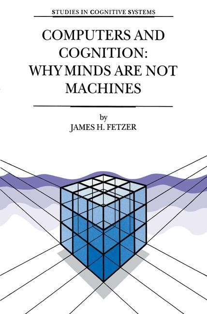 Computers and Cognition: Why Minds are not Machines als Buch