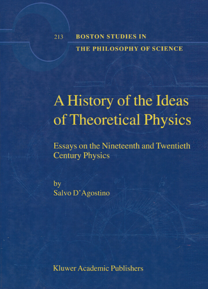A History of the Ideas of Theoretical Physics als Buch