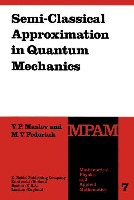 Semi-Classical Approximation in Quantum Mechanics als Buch