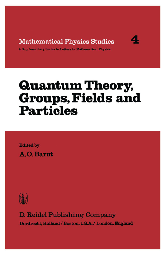 Quantum Theory, Groups, Fields and Particles als Buch