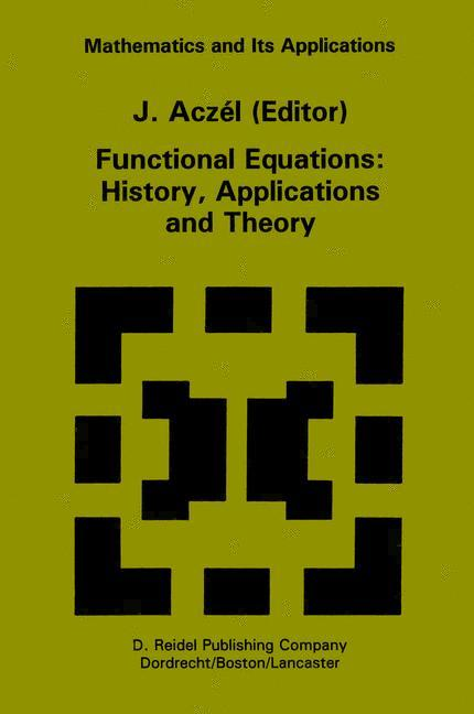 Functional Equations: History, Applications and Theory als Buch