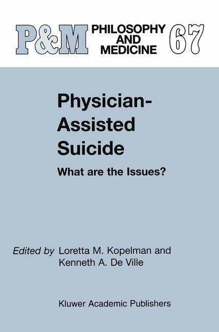 Physician-Assisted Suicide: What are the Issues? als Buch