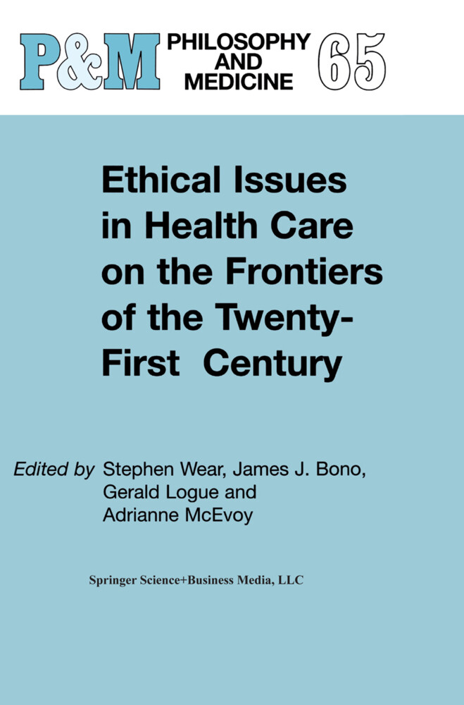 Ethical Issues in Health Care on the Frontiers of the Twenty-First Century als Buch
