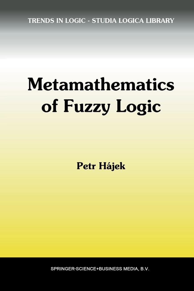 Metamathematics of Fuzzy Logic als Buch