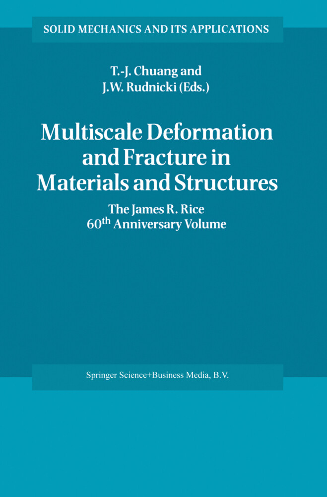 Multiscale Deformation and Fracture in Materials and Structures: The James R. Rice 60th Anniversary Volume als Buch