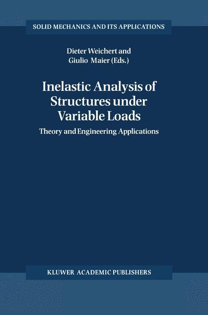 Inelastic Analysis of Structures under Variable Loads als Buch