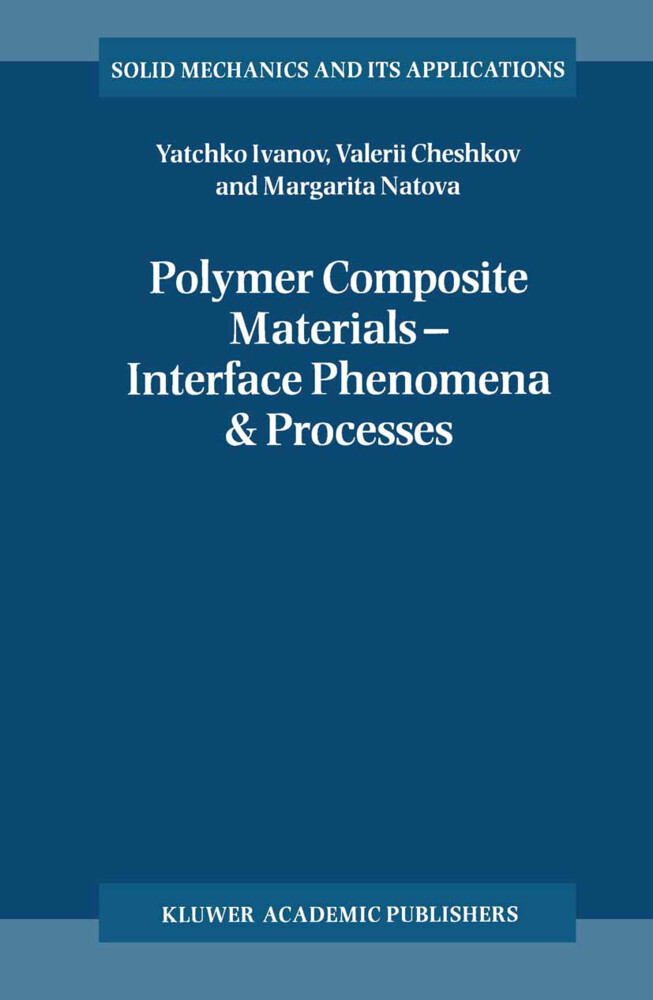 Polymer Composite Materials - Interface Phenomena & Processes als Buch