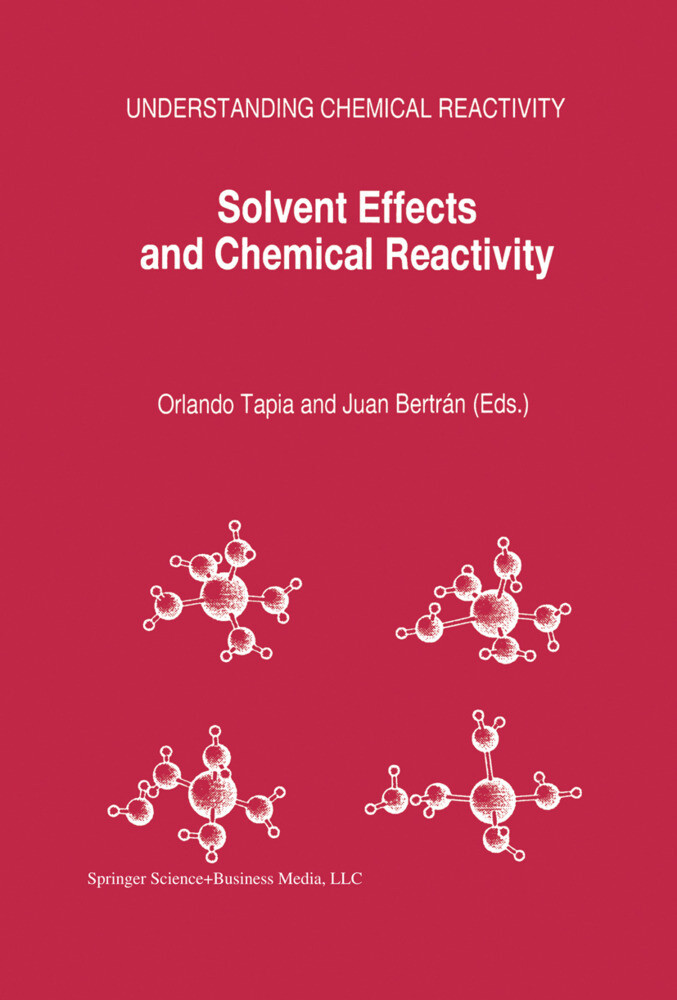 Solvent Effects and Chemical Reactivity als Buch