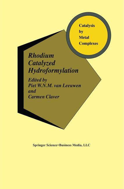 Rhodium Catalyzed Hydroformylation als Buch