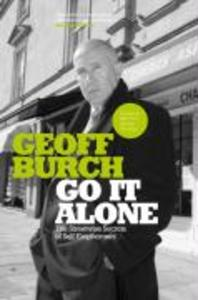 Go It Alone: The Streetwise Secrets of Self-Employment als Buch