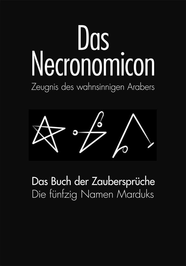 Das Necronomicon und Das Necronomicon-Buch der Zaubersprüche als Buch von Anonymus