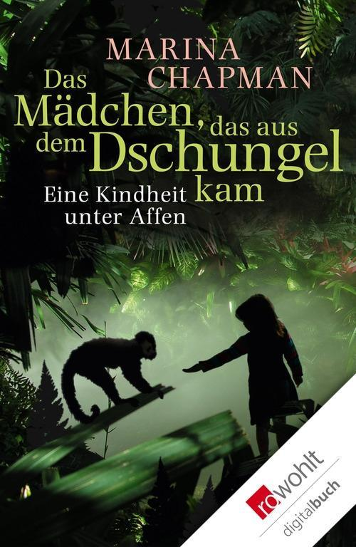 Das Mädchen, das aus dem Dschungel kam als eBook