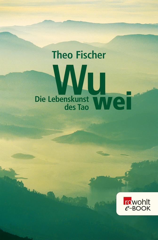 Wu wei: Die Lebenskunst des Tao als eBook