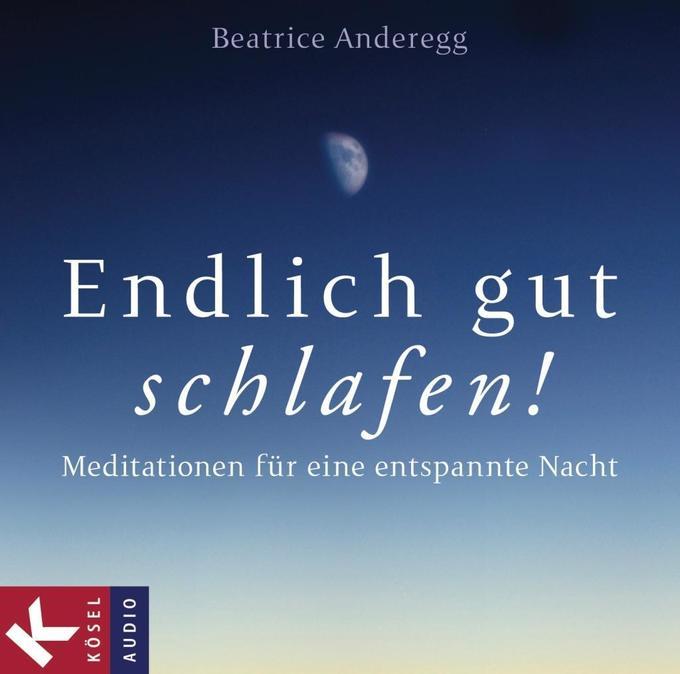 Endlich gut schlafen! als Hörbuch CD von Beatrice Anderegg, Franz Schuier